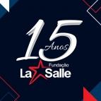 Fundação La Salle comemora 15 anos