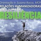 Relações Humanizadoras sob o olhar da Resiliência